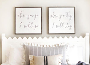 Where You Go I Will Go Farmhouse sign Where You Stay I Will Stay