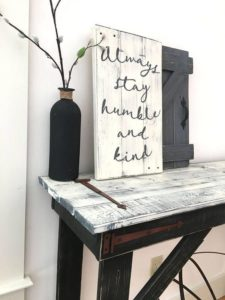 always stay humble and kind rustic farmhouse sign