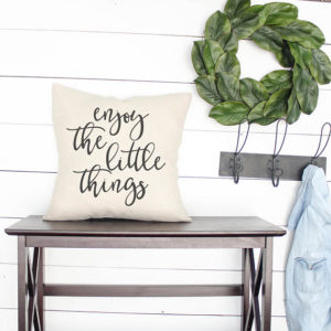 enjoy the little things - farmhouse pillow - by Melissa